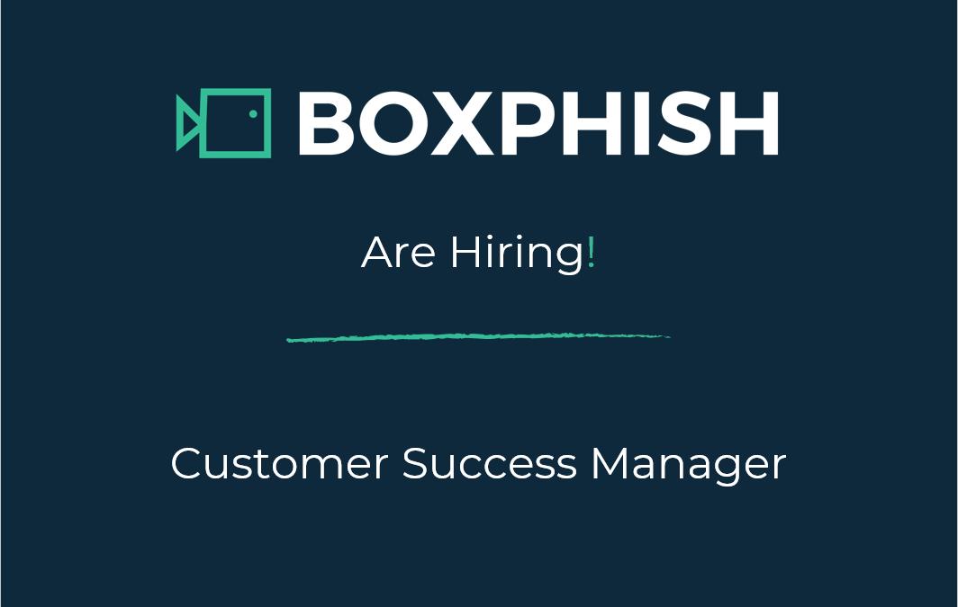 Boxphish – Customer Success Manager