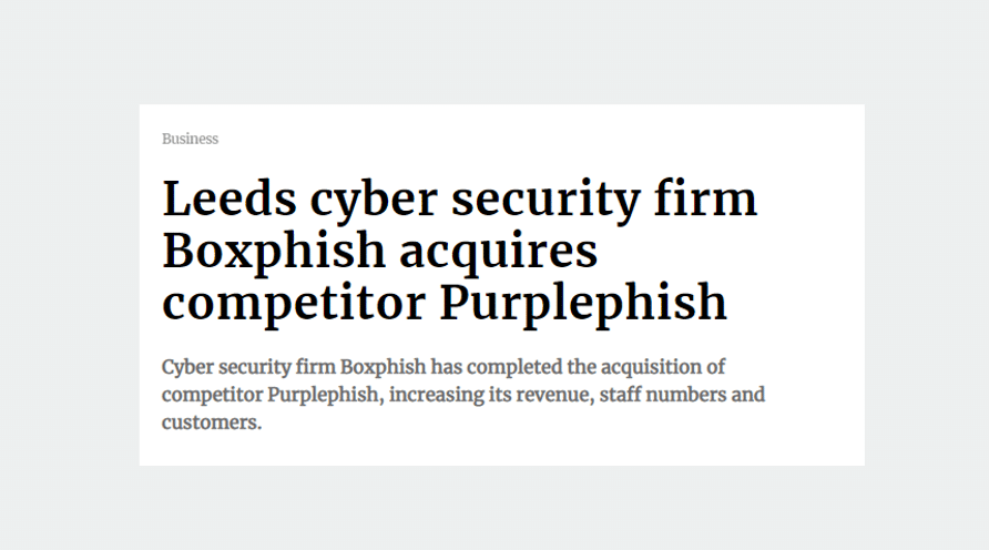 Leeds cyber security awareness training firm Boxphish acquires competitor Purplephish